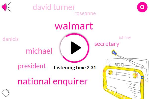 Walmart,National Enquirer,Michael,President Trump,Secretary,David Turner,Roseanne,Daniels,Johnny,Reverend Lou,Donald Trump,Aldridge,NBA,NFL,Two Hundred Thirty Nine Pounds,Sixty Minutes