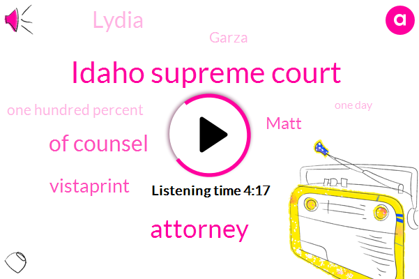 Idaho Supreme Court,Attorney,Of Counsel,Vistaprint,Matt,Lydia,Garza,One Hundred Percent,One Day