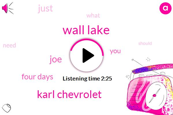 Wall Lake,Karl Chevrolet,JOE,Four Days