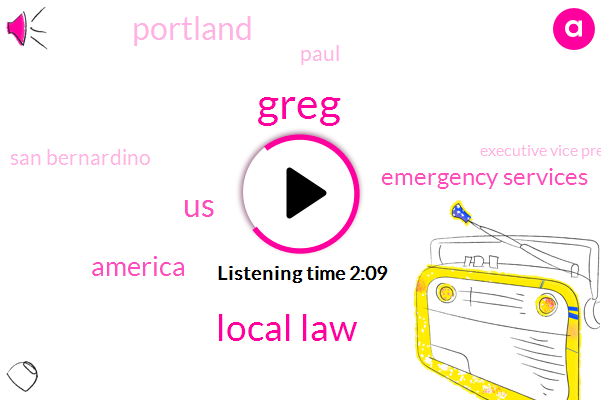 Greg,Local Law,United States,America,Emergency Services,Portland,Paul,San Bernardino,Executive Vice President,Chief Operating Officer,Marte,Chief Executive Officer