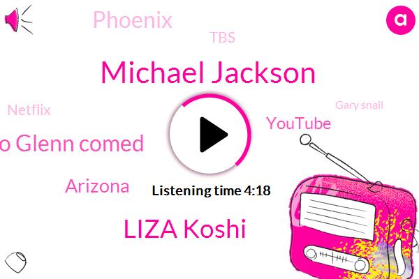 Michael Jackson,Liza Koshi,Camilo Glenn Comed,Arizona,Youtube,Phoenix,TBS,Netflix,Gary Snail,Twitter,Airasia