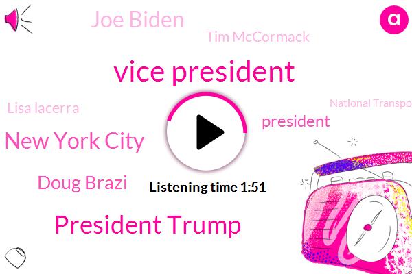 Vice President,President Trump,New York City,Doug Brazi,Joe Biden,Tim Mccormack,Lisa Lacerra,National Transportation Safety,Ntsb,United States,Fox News,Mexico,Barack Obama,Investigator,John Stewart,Congress,Iowa,Forty Five Days