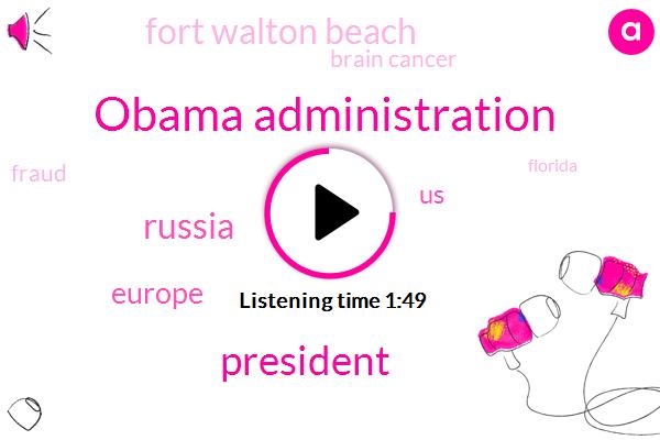 Obama Administration,President Trump,Russia,Europe,United States,Fort Walton Beach,Brain Cancer,Fraud,Florida,Facebook,Okaloosa County,Robert Long,New York,Thirteen Year