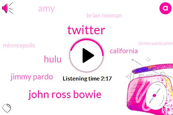 Twitter,John Ross Bowie,ABC,Hulu,Jimmy Pardo,California,AMY,Brian Noonan,Minneapolis,Jimmy Pardo Jimmy,Sunnyvale,Bill Leff,Brooklyn,Sir Jimmy Barreda