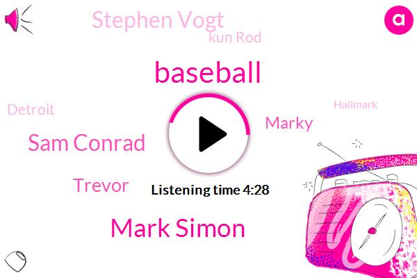 Mark Simon,Baseball,Sam Conrad,Trevor,Marky,Stephen Vogt,Kun Rod,Detroit,Hallmark,Scientist,Caleb,Sam Selman