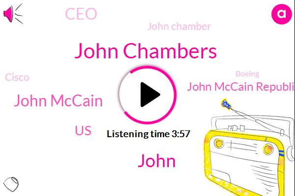 John Chambers,John,John Mccain,John Mccain Republican,United States,CEO,John Chamber,Cisco,Boeing,Chairman,Texas,Intel,Silicon Valley,Facebook,New York,Amazon,Nortel,Alcatel
