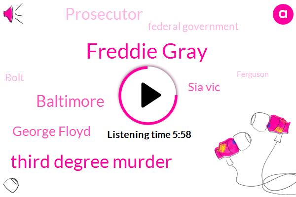 Freddie Gray,Third Degree Murder,Baltimore,George Floyd,Sia Vic,Prosecutor,Federal Government,Bolt,Ferguson,Department Of Justice