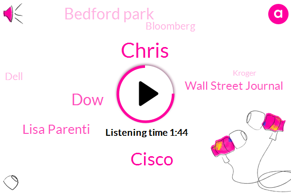 Chris,Cisco,DOW,Lisa Parenti,Wall Street Journal,Bedford Park,Bloomberg,Dell,Kroger,Amex,Caterpillar,Foods Co.,California,Apple,Chicago,Facebook,Microsoft