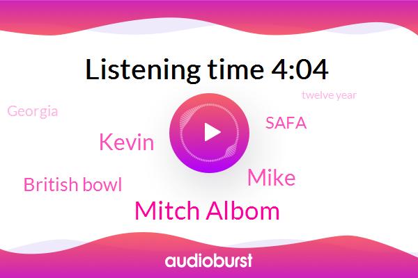 Mitch Albom,Mike,Kevin,British Bowl,Safa,Georgia,Twelve Year