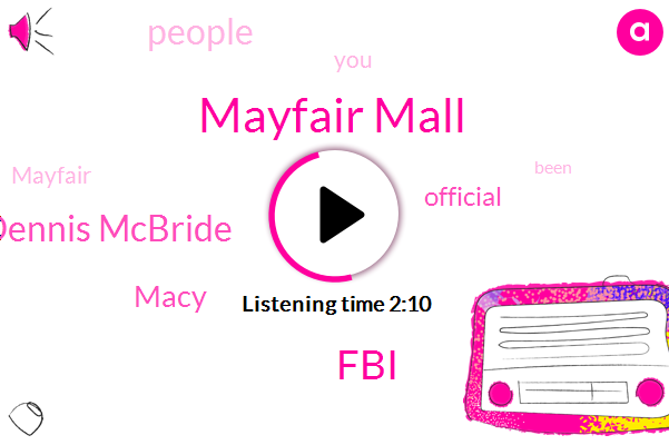 Mayfair Mall,FBI,Dennis Mcbride,Macy,Official