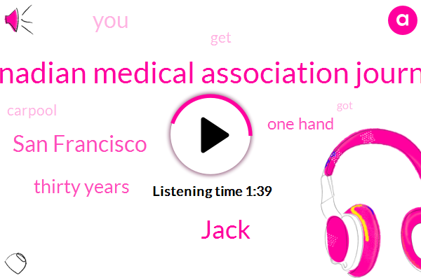 Canadian Medical Association Journal,Jack,San Francisco,Thirty Years,One Hand