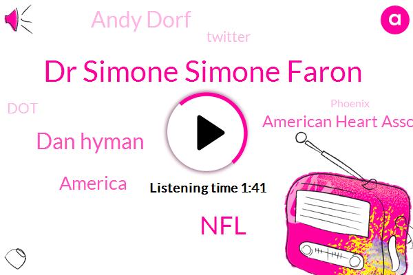 Dr Simone Simone Faron,NFL,Dan Hyman,America,American Heart Association,Andy Dorf,Twitter,DOT,Phoenix,Five Hundred Twenty Three Dollars,Four Hundred Thirty Four Dollars,Two Hours