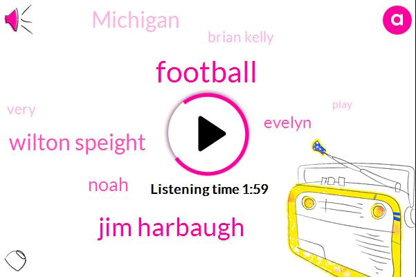 Football,Jim Harbaugh,Wilton Speight,Noah,Evelyn,Michigan,Brian Kelly