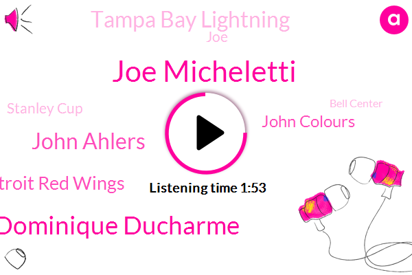Joe Micheletti,Dominique Ducharme,John Ahlers,Detroit Red Wings,John Colours,Tampa Bay Lightning,JOE,Stanley Cup,Bell Center,1952,Yesterday,Tomorrow,Three Games,3500,Tonight,One Time,National Hockey League,ONE,Four