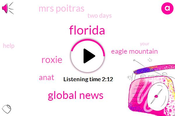 Florida,Global News,Roxie,Anat,Eagle Mountain,Mrs Poitras,Two Days