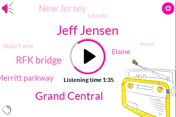 Jeff Jensen,Grand Central,Rfk Bridge,Connecticut Merritt Parkway,Elaine,New Jersey,Lincoln,State Farm,Russia,Holland,Robert,Twenty Five Dollar