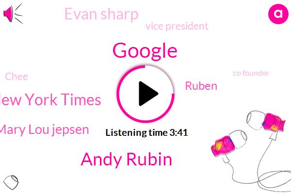 Google,Andy Rubin,New York Times,Mary Lou Jepsen,Ruben,Evan Sharp,Vice President,Chee,Co Founder,Executive,Hollywood,Mike,Facebook,Washington,Intel,Ninety Million Dollar,Eighty Percent
