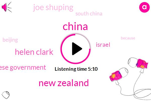New Zealand,Helen Clark,Chinese Government,China,Israel,Joe Shuping,South China,Beijing