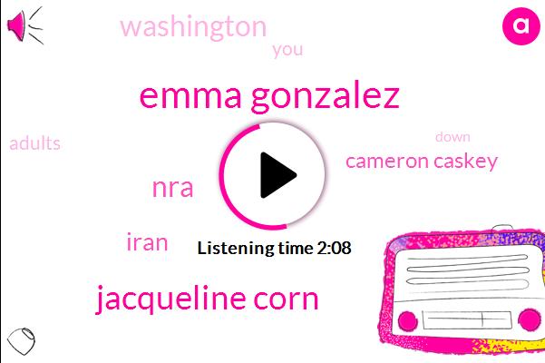 Emma Gonzalez,Jacqueline Corn,NRA,Iran,Cameron Caskey,Washington