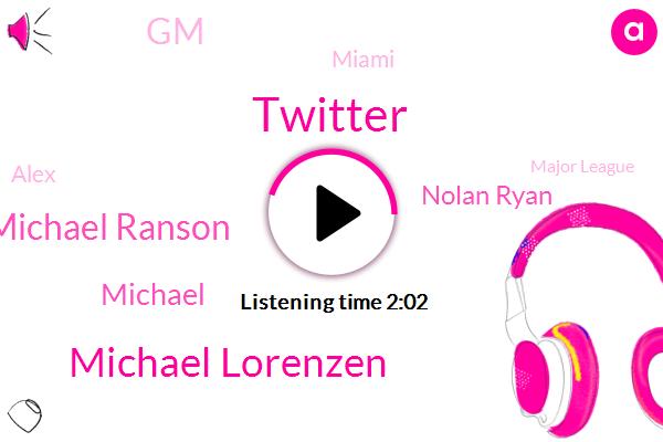 Twitter,Michael Lorenzen,Michael Ranson,Michael,Nolan Ryan,GM,Miami,Alex,Major League,Aroldis Chapman,Yelp,President Trump