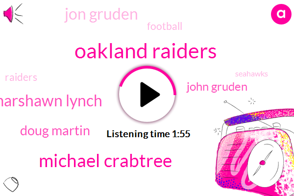 Oakland Raiders,Michael Crabtree,Marshawn Lynch,Doug Martin,John Gruden,Jon Gruden,Seahawks,Football,Seattle,Raiders,Oakland,Jordy Nelson,Michael Silver,NFL,Michael Galkina,Las Vegas Review,Twenty Two Minutes