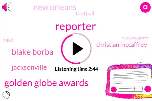 Reporter,Golden Globe Awards,Blake Borba,Jacksonville,Christian Mccaffrey,New Orleans,Football,Mike,New York Giants,NFL,Kansas,Leonard,Sean Payton,Bill Bella,England