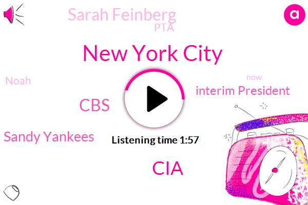 New York City,CIA,CBS,Sandy Yankees,Interim President,Sarah Feinberg,PTA,Noah