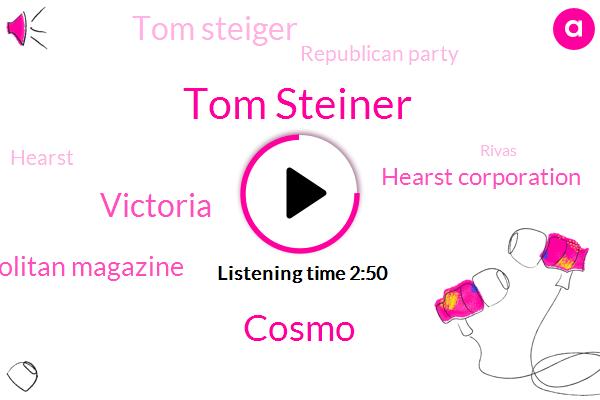 Tom Steiner,Cosmo,Victoria,Cosmopolitan Magazine,Hearst Corporation,Tom Steiger,Republican Party,Hearst,Rivas,Twelve Years