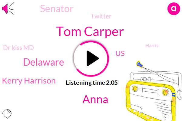 Tom Carper,Anna,Delaware,Kerry Harrison,United States,Senator,Twitter,Dr Kiss Md,Harris,Boating,Donald Trump,Jenkin,Cohen