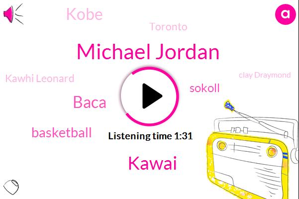 Michael Jordan,Kawai,Baca,Basketball,Sokoll,Kobe,Toronto,Kawhi Leonard,Clay Draymond,Kawhi