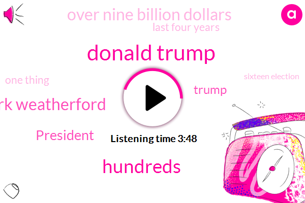 Donald Trump,Hundreds,Mark Weatherford,President Trump,Over Nine Billion Dollars,TWO,Last Four Years,One Thing,Sixteen Election,Security Leisure,President Biden,Russian,ONE,Chinese,One Of Those Areas,Mark,Biden,Crabs