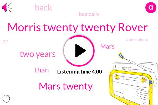Morris Twenty Twenty Rover,Mars Twenty,Two Years