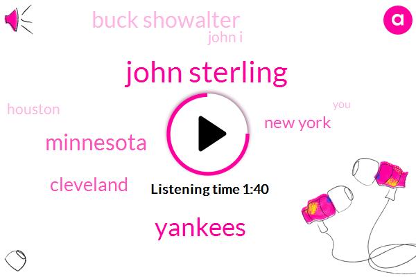 John Sterling,Yankees,Minnesota,Cleveland,New York,Buck Showalter,John I,Houston