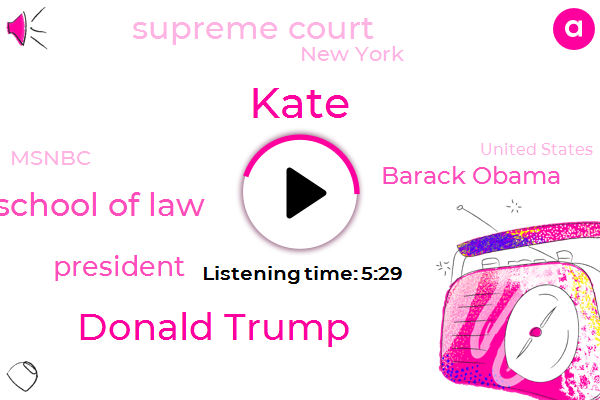 Kate,Donald Trump,Cardozo School Of Law,President Trump,Barack Obama,Supreme Court,New York,Msnbc,United States,Chris,White House,Illinois,Wrestling,Robert Muller,Executive,Larry,America