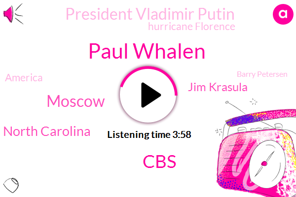 Paul Whalen,CBS,Moscow,North Carolina,Jim Krasula,President Vladimir Putin,Hurricane Florence,America,Barry Petersen,Liberty Mutual,United States,President Trump,RON,White House,Columbia,North Topsil Beach,Muller,Puerto Rico