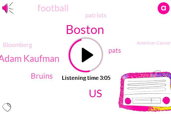 Boston,United States,WBZ,Adam Kaufman,Bruins,Pats,Football,Patriots,Bloomberg,American Cancer Society,Fitch Ratings,Andrew O'day,Patrice Bergeron,Reuters,World Bank,Rebecca Segal,Karl Stevens,Red Sox