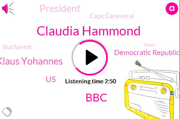 Claudia Hammond,BBC,Klaus Yohannes,United States,Democratic Republic Of Congo,President Trump,Cape Canaveral,Bucharest,Fever,DRC,Monsanto,Glyphosate,Nassar,South Korea,Jerry Smith,Florida,Groundsman,Sea Tac,Seattle