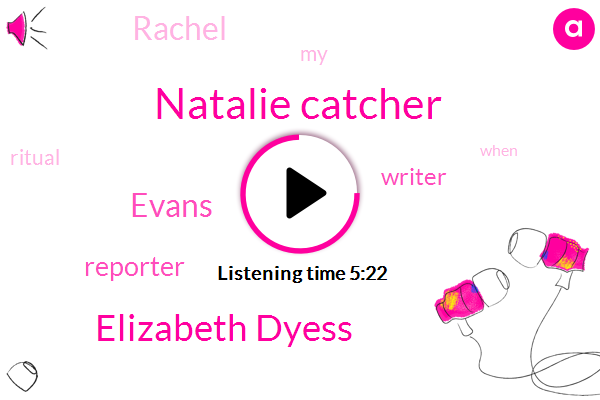 Natalie Catcher,Elizabeth Dyess,Evans,Reporter,Writer