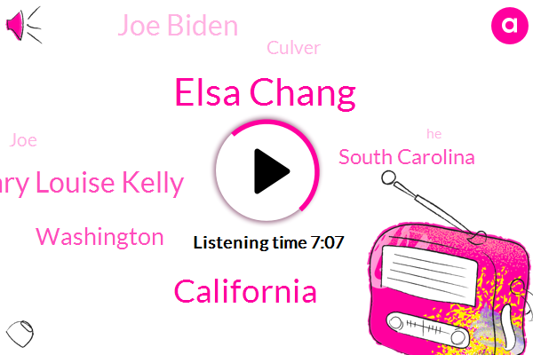 Elsa Chang,California,Mary Louise Kelly,Washington,South Carolina,Joe Biden,Culver