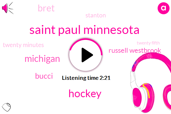 Saint Paul Minnesota,Hockey,Michigan,Bucci,Russell Westbrook,Bret,Stanton,Espn,Twenty Minutes,Twenty Fifth