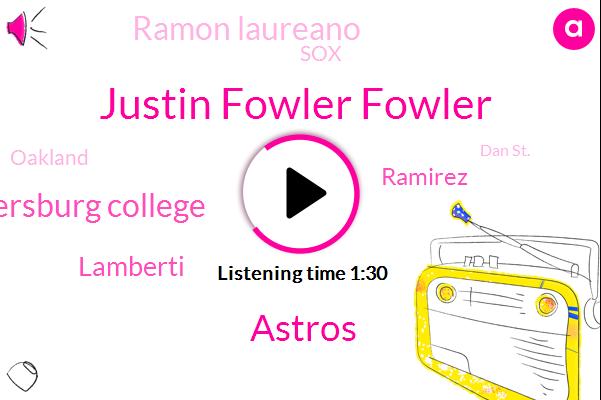 Justin Fowler Fowler,Astros,Saint Petersburg College,Lamberti,Ramirez,Ramon Laureano,SOX,Oakland,Dan St.,Washington