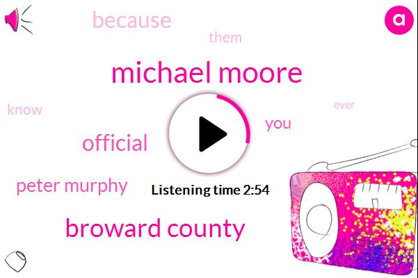 Michael Moore,Broward County,Official,Peter Murphy