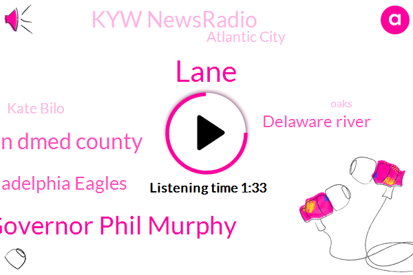 Lane,Jersey Governor Phil Murphy,Quakertown Dmed County,Philadelphia Eagles,Delaware River,Kyw Newsradio,Atlantic City,Kate Bilo,Oaks,CBS,NEW,Eighty Five Degrees,Twenty Four Hour