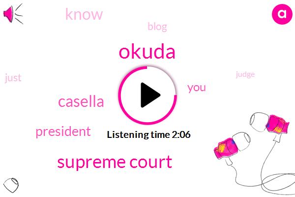 Okuda,Supreme Court,Casella,President Trump