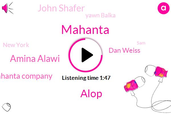 Mahanta,Alop,Amina Alawi,Rich Mahanta Company,Dan Weiss,John Shafer,Yawn Balka,New York,SAM,Africa