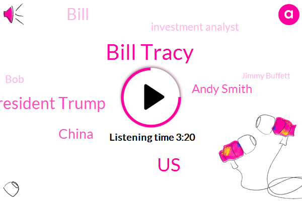 Bill Tracy,United States,President Trump,China,Andy Smith,Investment Analyst,BOB,Jimmy Buffett,Financial Engines Research Center,Bill,Bobby,Professional Services