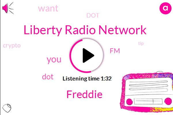 Liberty Radio Network,Freddie