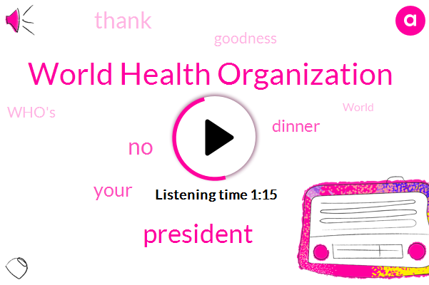 World Health Organization,President Trump