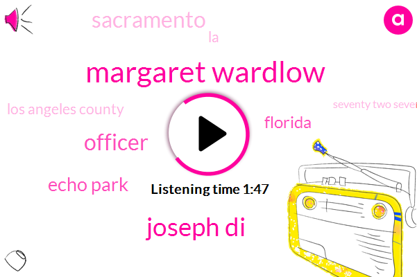 Margaret Wardlow,Joseph Di,Officer,Echo Park,Florida,Sacramento,LA,Los Angeles County,Seventy Two Seventy Two Year,Thirteen Years,Three Percent,Four Years