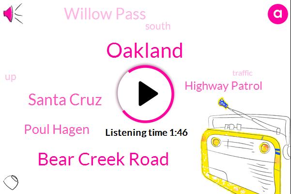 Oakland,Bear Creek Road,Santa Cruz,Poul Hagen,Highway Patrol,Willow Pass